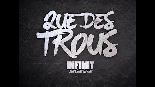 Infinit' feat Veust Lyricist - Que des Trous
