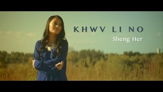Sheng Her - Khwv Li No (Official Music Video)