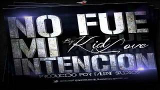 Kid Love - No Fue Mi Intencion  TL Studio