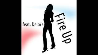 feat. Delora - Fire Up (Radio Edit)