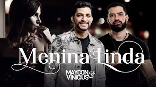 Maycon & Vinicius - Menina Linda (Clipe Oficial)