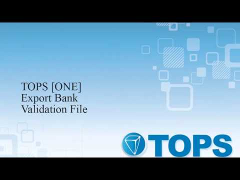 TOPS [ONE] Tutorial: Create a Bank Validation File