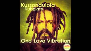Kussondulola - One Love Vibration | Dubplate