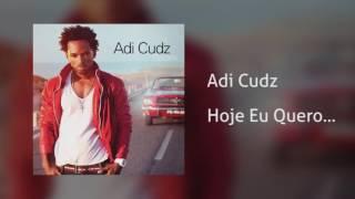 Adi Cudz - Hoje Eu Quero... [Áudio]