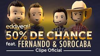 Eddy e Gil - 50% de chance part. Fernando e Sorocaba (Clipe Oficial)