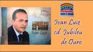 Ivan Luiz - A Caminhada do Crente
