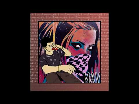 Nao E Uma Love Song de Mav Letra y Video