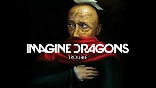 Imagine Dragons - Trouble (Lyrics)
