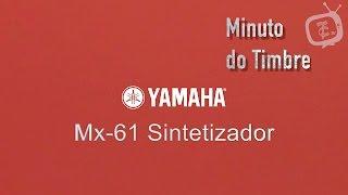 Yamaha MX-61 Sintetizador na Teclacenter, no Minuto do Timbre