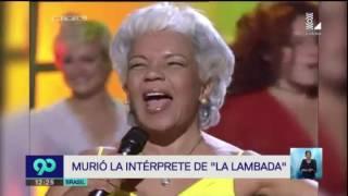 "Loalwa Braz: intérprete de ""La lambada"" falleció"