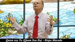 Bispo Macedo - Quem sou eu (Quien soy yo)