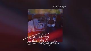 nân. x Ngơ - tình đắng như ly cà phê (Lyric Video) | tas release