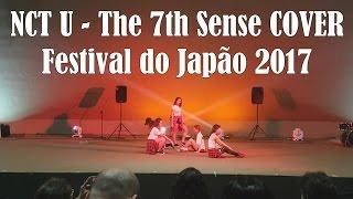 NCT U - The 7th Sense (일곱 번째 감각) Cover (Festival do Japão BSB 2017)