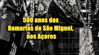 500 anos das Romarias de São Miguel, nos Açores - Gaudium Press