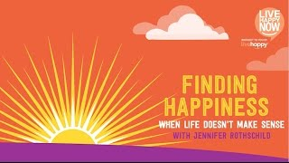 Finding Happiness When Life Doesn't Make Sense