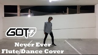 GOT7 (갓세븐) – Never Ever [Flute/Dance Cover]