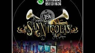 BANDA SAN NICOLAS (BSN) - Y ME TRAGUE MI ORGULLO