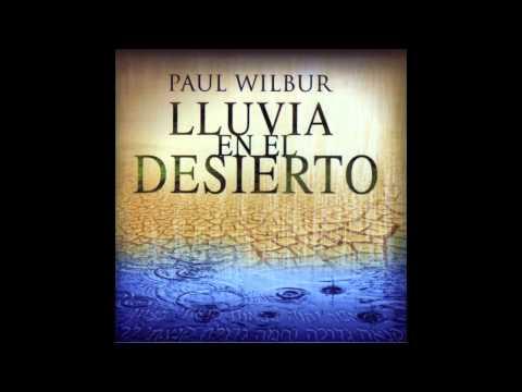 paul-wilbur-eres-nuestro-dios-hd-lluvia-en-el-desierto-swxe6