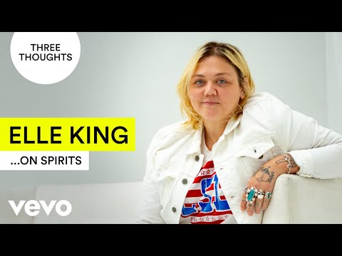 Elle King - Elle King's Three Thoughts on Spirits
