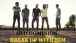 OLD DOMINION - BREAK UP WITH HIM KARAOKE COVER LYRICS