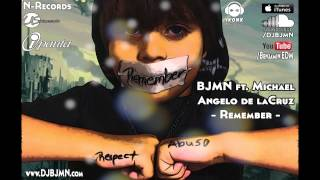 BJMN (feat. Michael Angel de la Cruz) - Remember (Original Mix)
