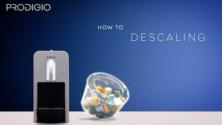 How to descale your Prodigio and Prodigio & Milk