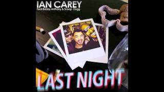 Ian Carey Feat Snoop Dogg - Last Night