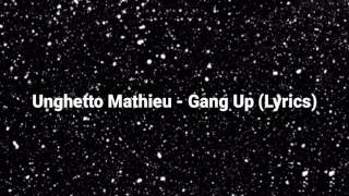Unghetto Mathieu - Gang Up (Lyrics)