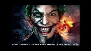 IVAN CASTRO - Joker Eyes (Prod. Kaos Beatmaker)