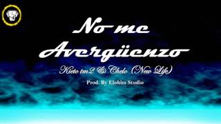 NO ME AVERGÜENZO - KIETO TM2 & CHELO PROD. BY ELOHIM STUDIO