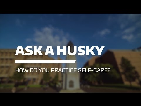 Ask a Husky: How do you practice self-care?