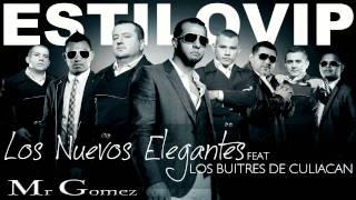 Los Nuevos Elegantes Ft. Los Buitres De Culiacan - Estilo VIP (Estudio 2011) 'Con Letra'