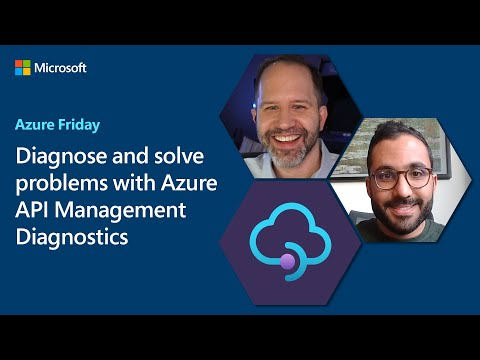 Diagnose and solve problems with Azure API Management   Azure Friday