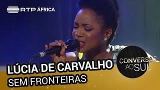 Lúcia de Carvalho - Sem Fronteiras
