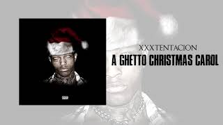 XXXTentacion - A Ghetto Christmas Carol (Official Audio)