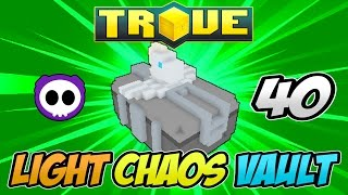 UNBOXING 40 LIGHT CHAOS VAULTS IN TROVE