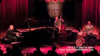 PETER MARTIN TRIO : LIVE @ COTTON CLUB JAPAN  (Feb.17,2016)