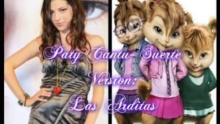 Paty Cantú- Suerte- Version Arditas.