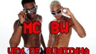 MC,S BW VEM DE BUNDINHA ♫♪♫ ( MUSICA NOVA 2013 ))