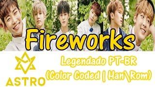 ASTRO (아스트로) – Fireworks (불꽃놀이) - Legendado PT-BR  (Color Coded | Han\Rom)