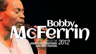 "Bobby McFerrin ""Drive"" Live at Java Jazz Festival 2012"