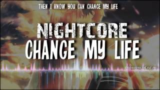 ►♫Nightcore♫ - Change My Life [Ashes Remain]