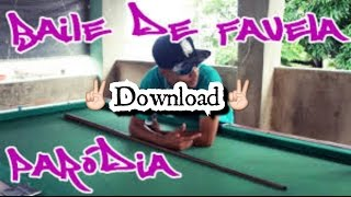 Baile de favela - Parodia + download