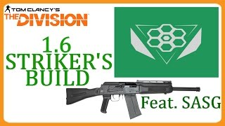 The Division 1.6 STRIKER'S BUILD feat. SASG SHOTGUN!!!