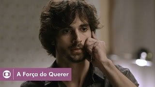 A Força do Querer: capítulo 13 da novela, segunda, 17 de abril, na Globo