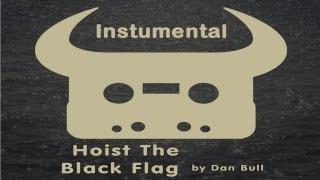 Dan Bull - Hoist The Black Flag (Instrumental) (Lyrics)
