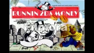 Flood Feat. J-Mo  RUNNIN 2 DA MONEY