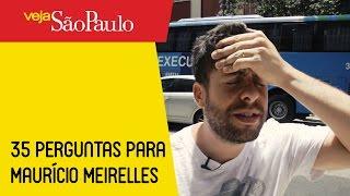 35 perguntas para Maurício Meirelles