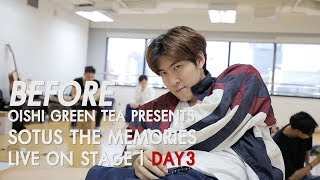 BEFORE OISHI Green Tea presents SOTUS THE MEMORIES LIVE ON STAGE | DAY.03