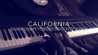 California - Colonel Loud ft. T.I., Young Dolph, Ricco Barrino Piano Cover